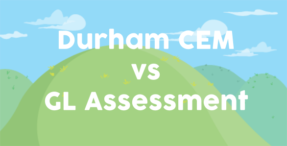 Durham CEM vs GL Assessment 11 Plus